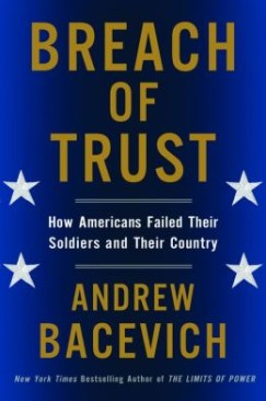 The Demilitarized Soldier: Andrew Bacevich, American Foreign Policy and Breach of Trust