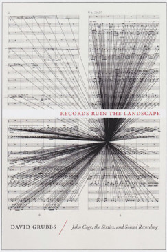 """Performance Anxiety: David Grubbs's """"Records Ruin the Landscape"""""""