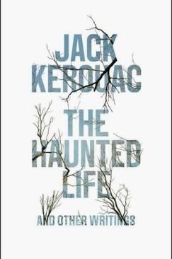 Kerouac's Haunted Life