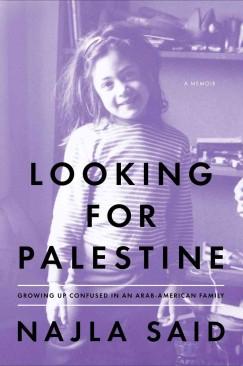 """He Said, She Said: Najla Said's """"Looking for Palestine"""""""