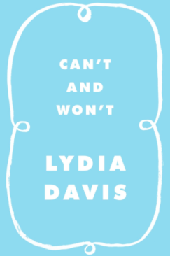 "The Book Gets Fatter: Lydia Davis's ""Can't and Won't"""