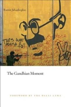 "Unusual Politics: Ramin Jahanbegloo's ""The Gandhian Moment"""