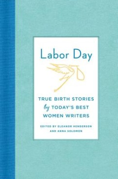 Long Overdue: A New Anthology of Pregnancy and Birth