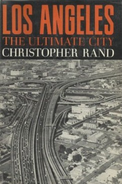 The Consummate Writer of Place: Christopher Rand in Los Angeles, China, and Beyond, 1943-1968