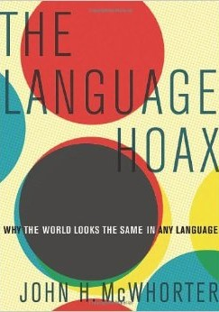 """The Magnificent """"Accretion of Random Habits"""": On Language, Perception, and the World"""