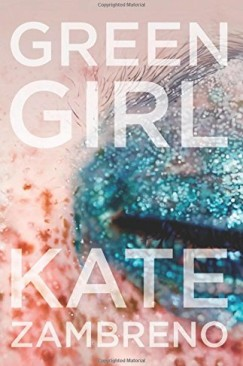"""Pretty and Suffering: The Heroine of Kate Zambreno's """"Green Girl"""""""