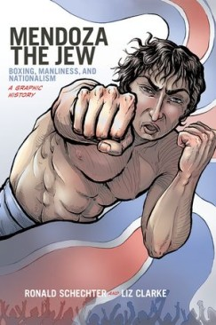 Whatta Mensch! A Review of Mendoza the Jew: Boxing, Manliness & Nationalism