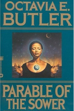 """There's Nothing New / Under The Sun, / But There Are New Suns"": Recovering Octavia E. Butler's Lost Parables"