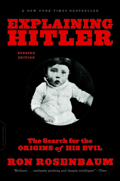 """Hitler, Continued: Afterword from the Updated Edition of """"Explaining Hitler: The Search for the Origins of His Evil"""""""