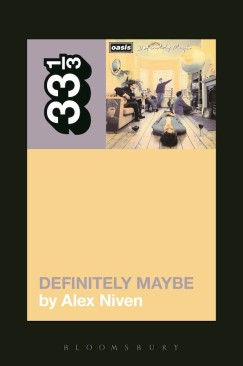 "Living Fast: Revisiting Oasis's ""Definitely Maybe"""