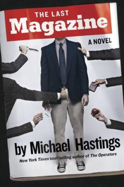 Michael Hastings Skewers Them From the Grave (with a Scoop of Gawker)