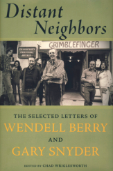 The Letters of Gary Snyder and Wendell Berry