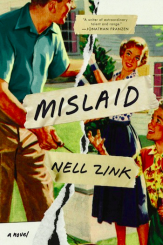 "What Are Novels For?: Privilege, Race, and Shelter in Nell Zink's ""Mislaid"""