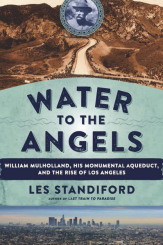 The Engineer: William Mulholland and the Search for Water in Los Angeles